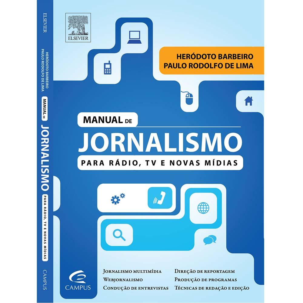 Manual de Jornalismo para Rádio, TV e Novas Mídias, livro lançado recentemente por Heródoto Barbeiro.