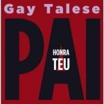 Sugestão de leitura: Honra teu pai, de Gay Talese