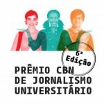 Prêmio CBN de Jornalismo Universitário tem inscrições abertas