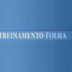 Programa de Treinamento da Folha tem inscrições abertas