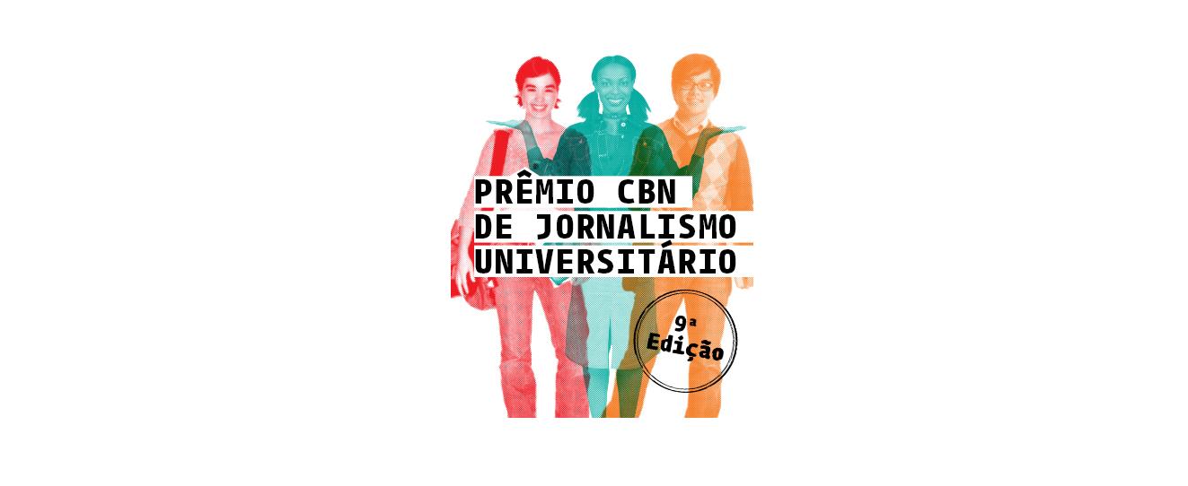 Prêmio CBN de jornalismo universitário 2017
