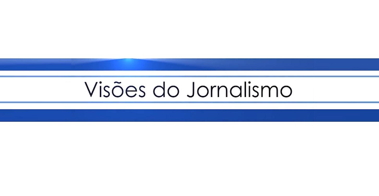 Visões de Jornalismo Mestrado Profissional em Jornalismo FIAM FAAM