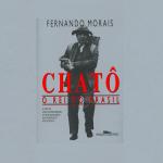 Resenha do livro Chatô o Rei do Brasil
