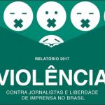 FENAJ apresenta relatório 2017 de violência contra jornalistas