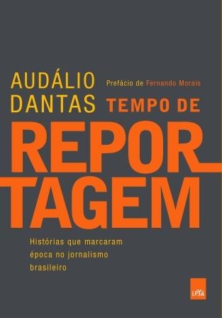 Livro Tempo de Reportagem, escrito por Audálio Dantas.