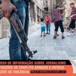 Abertas as inscrições para o XIII Curso sobre Jornalismo em Situações de Conflito Armado