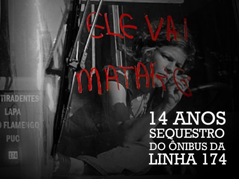 No último dia 12 de junho completou-se 14 anos do sequestro do ônibus da linha 174.