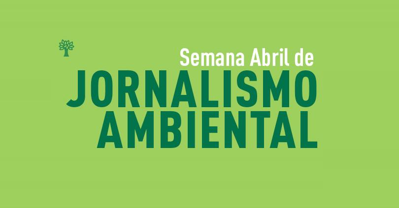 Semana Abril de Jornalismo Ambiental 1.jpg