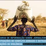 Abertas as inscrições para Curso sobre Jornalismo em Conflitos Armados