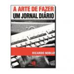 """""""A Arte de Fazer um Jornal Diário"""" e as Lições do Jornalismo"""