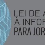 Abraji abre as inscrições para curso gratuito sobre Lei de Acesso a Informações
