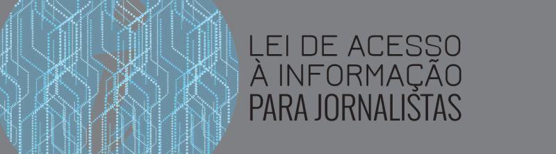 Lei de Acesso à informação para jornalistas Abraji