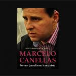 Trajetória do repórter Marcelo Canellas é narrada em livro