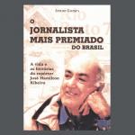 Livro conta a história do jornalista mais premiado do Brasil